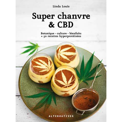 Super chanvre & CBD, livre, Editions Alternatives