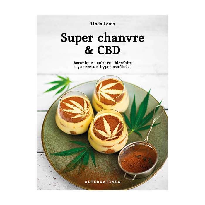 Super chanvre & CBD, livre, Editions Alternatives